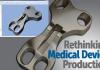 Rethinking Medical Device Production